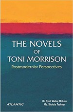 The Novels of Toni Morrison: Postmodernist Perspec…