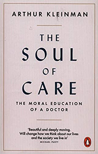 The Soul of Care: The Moral Education of a Doctor …
