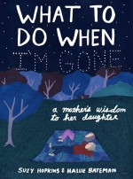 What to Do When I'm Gone: A Mother's Wisdom to Her…