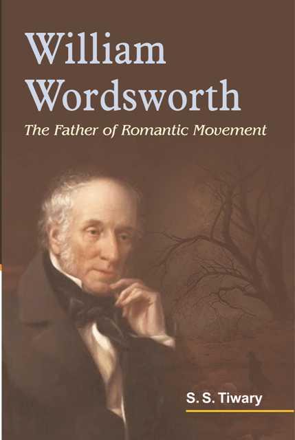 William Wordsworth: The Father of Romantic Movemen…