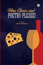 Wine, Cheese & Poetry Please!