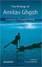 Writings of Amitav Ghosh: Exploration of Multiple …