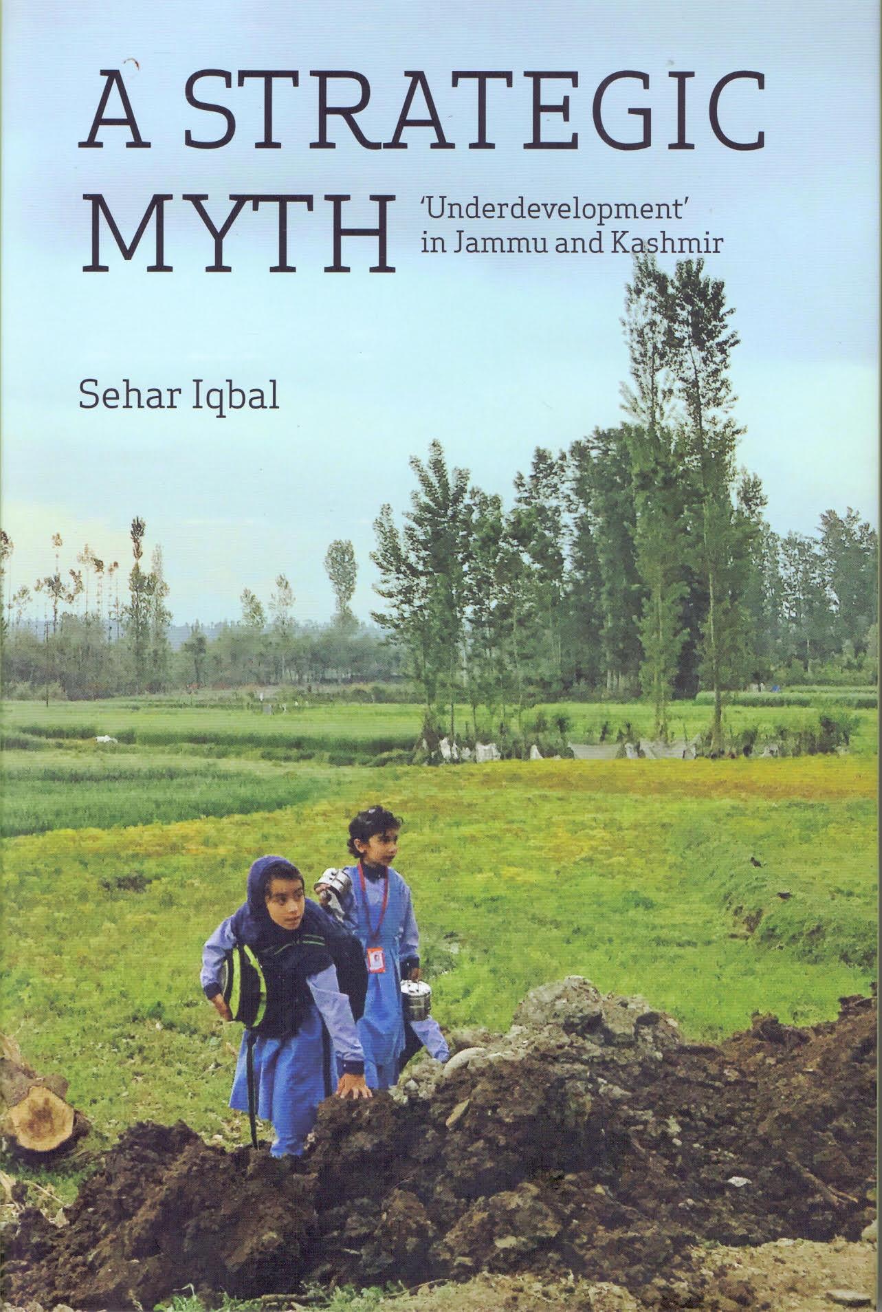 A Strategic Myth: Underdevelopment in Jammu and Ka…