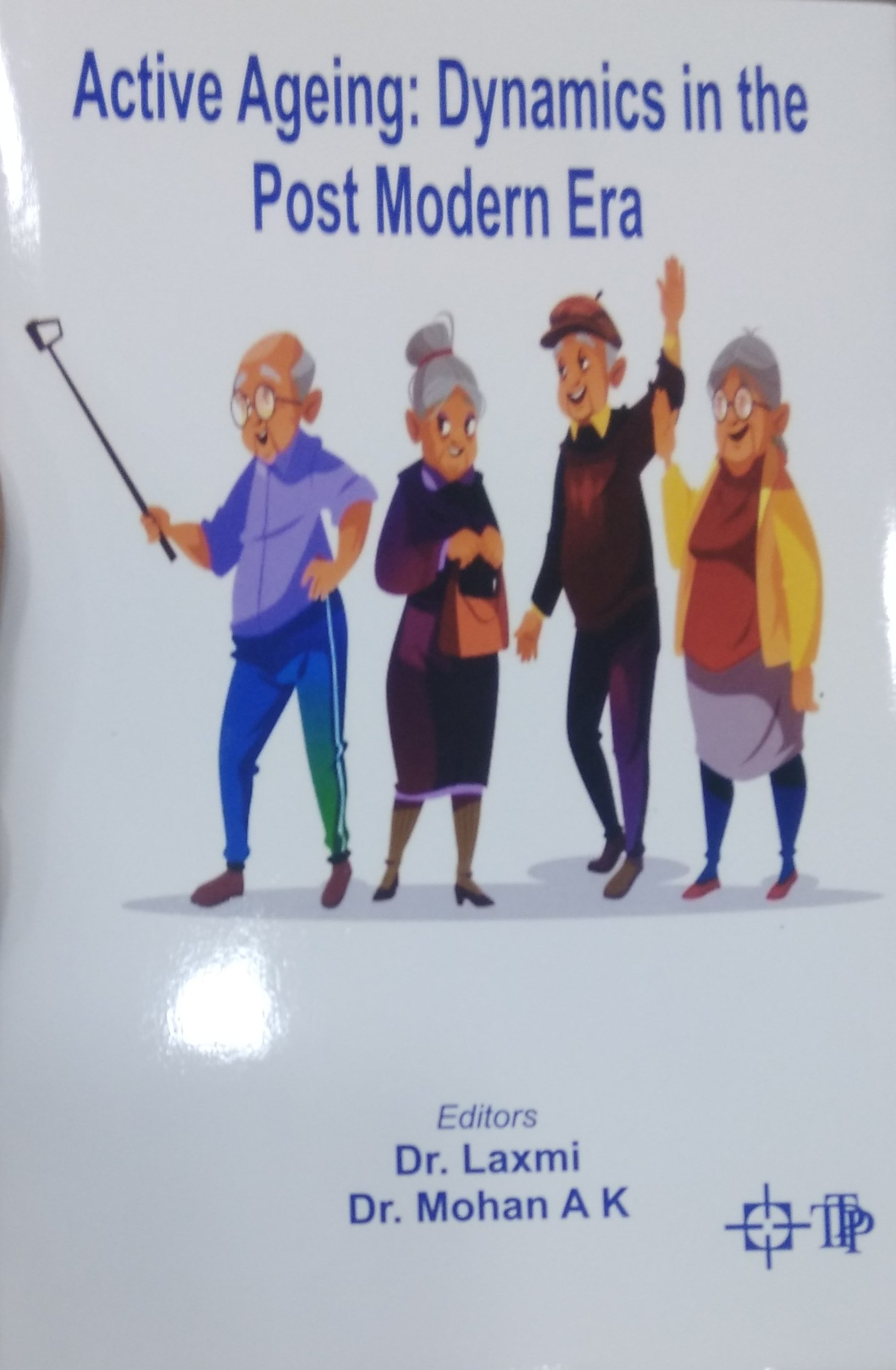 Active Ageing Dynamics in the Post Modern Era