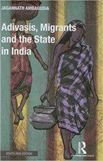 Adivasi, Migrants and the State in India