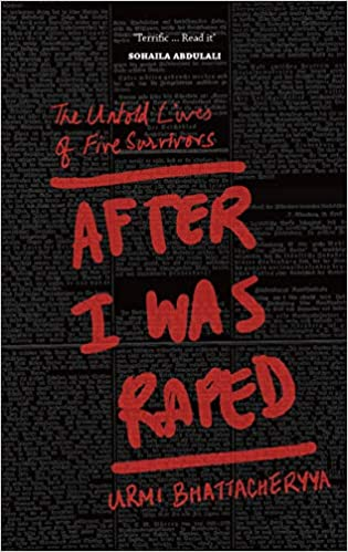 After I Was Raped: The Untold Lives of Five Rape S…