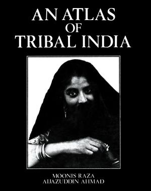 An Atlas of Tribal India: With Computed Tables of …