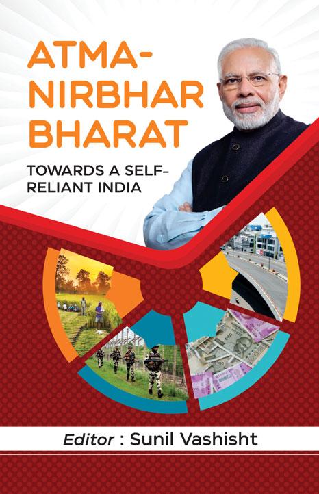 Atma-Nirbhar Bharat: Towards a Self-Reliant India …