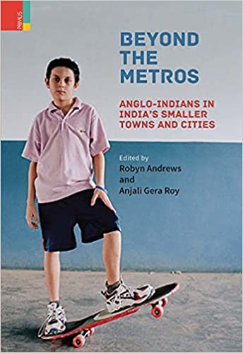 Beyond the Metros: Anglo-Indians in India's Smalle…