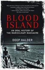 Blood Island: An Oral History of the Marichjhapi M…