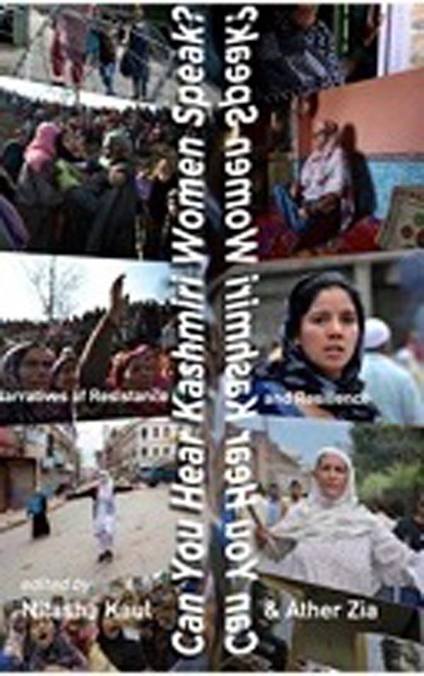 Can You Hear Kashmiri Women Speak?: Narratives of …