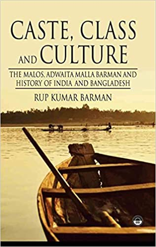 Caste, Class and Culture: the Malos, Adwaita Malla…