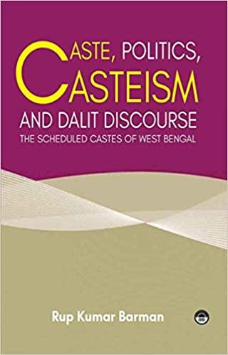 Caste, Politics, Casteism and Dalit Discourse: The…