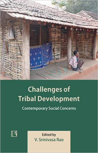 Challenges of Tribal Development: Contemporary Soc…