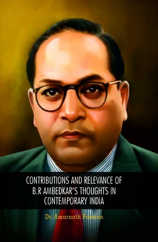 Contributions and Relevance of B R Ambedkar's Thou…