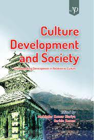 Culture, Development and Society: Understanding De…