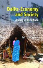 Dalits Economy and Society: A Study of Tamil Nadu