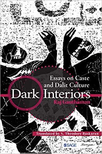 Dark Interiors: Essays on Caste and Dalit Culture …