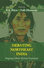 Debating Northeast India: Mapping Ethnic Identity …