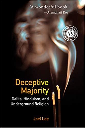 Deceptive Majority: Dalits, Hinduism, and Undergro…