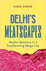 Delhi's Meatscapes: Muslim Butchers in a Transform…