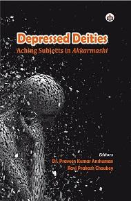 Depressed Deities: Aching Subjects in Akkarmashi