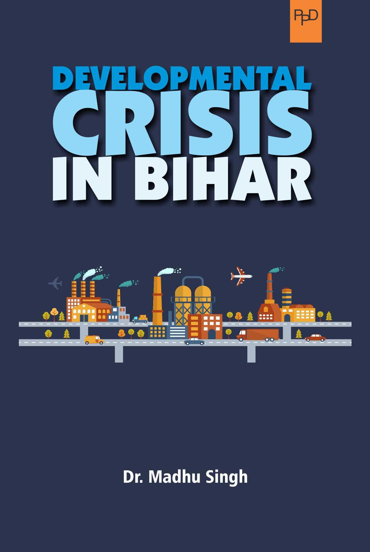 Developmental Crisis in Bihar (Hardback)