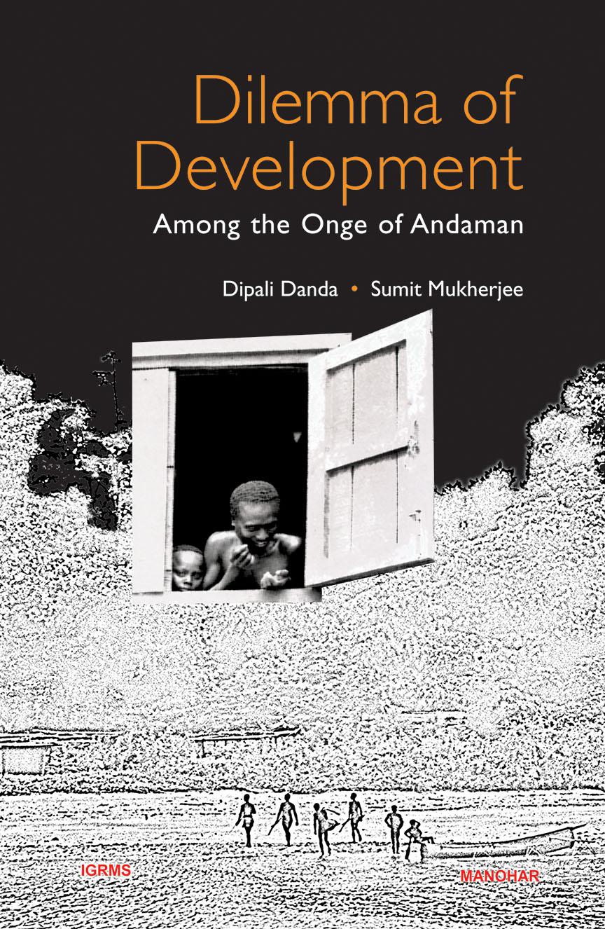 Dilemma of Development: Among the Onge of Andaman