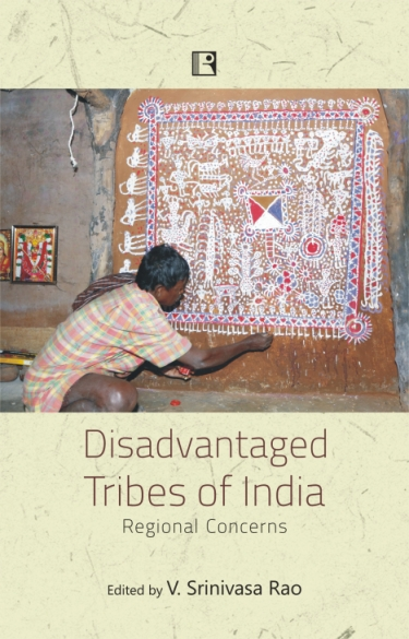 Disadvantaged Tribes of India: Regional Concerns (…