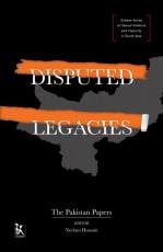 Disputed Legacies: The Pakistan Papers (Zubaan Ser…