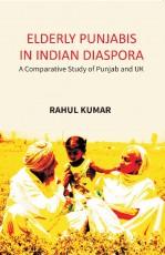 Elderly Punjabis in Indian Diaspora: A Comparative…