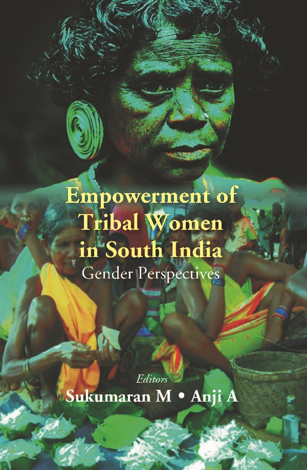 Empowerment of Tribal Women in South India: Gender…