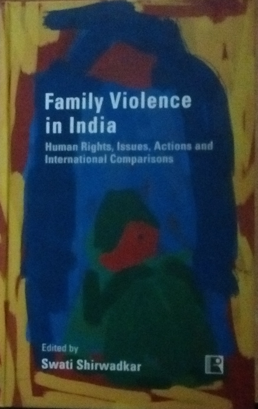 Family Violence in India : Human Rights, Issues, A…