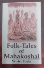 Folk -Tales of Mahakoshal (Reprint)