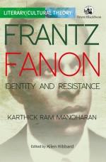 Frantz Fanon: Identity and Resistance