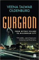 Gurgaon: From Mythic Village to Millennium City