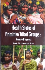 Health Status of Primitive Tribal Groups: Related …