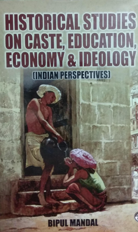 Historical Studies on Caste, Education, Economy & …