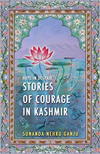 Hope in Despair: Stories of Courage in Kashmir
