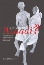 Is This 'Azaadi'?: Everyday Lives of Dalit Agricul…