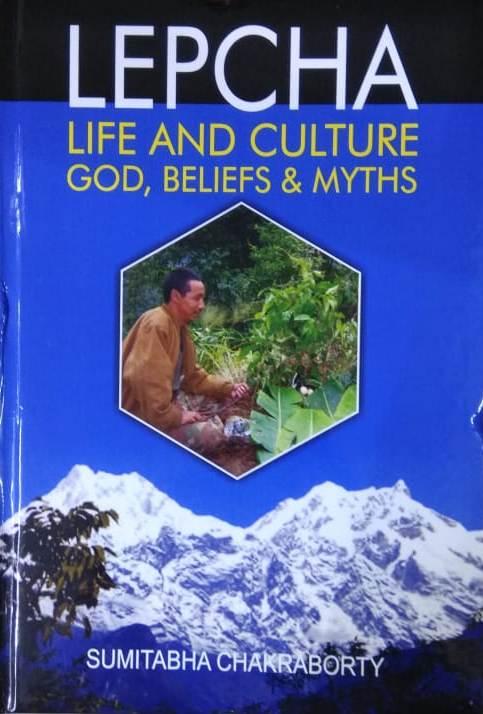 Lepcha Life and Culture: God, Beliefs & Myths (Har…