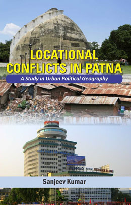 Locational Conflicts in Patna: A Study in Urban Po…