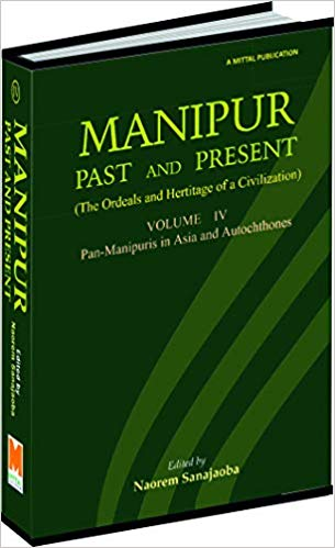 Manipur : Past and Present: The Ordeals and Herita…