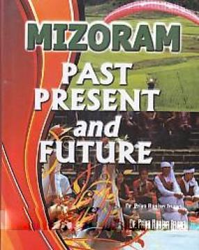 Mizoram: Past, Present and Future