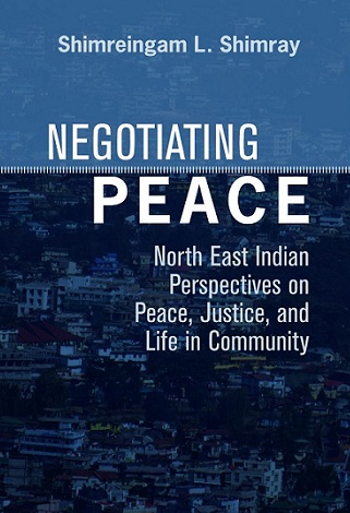 Negotiating Peace: North East Indian Perspectives …