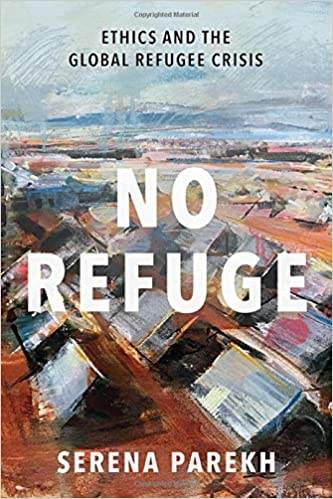 No Refuge: Ethics and the Global Refugee Crisis