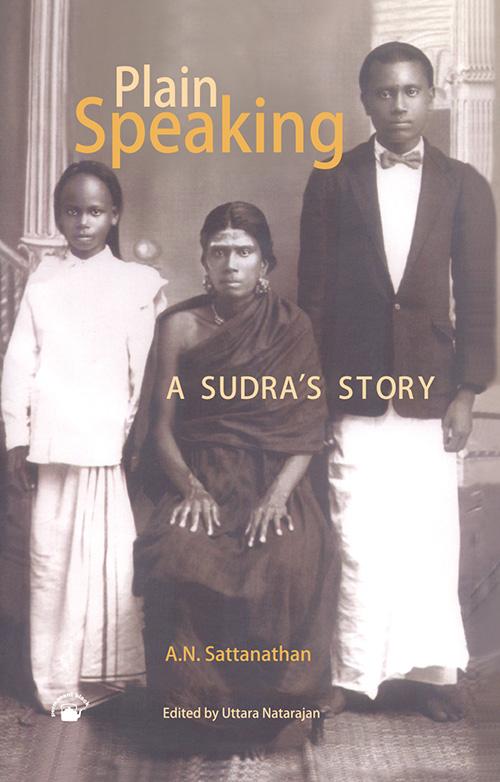 Plain Speaking: A Sudra's Story