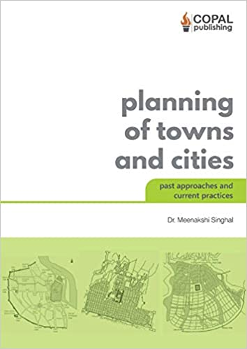 Planning of Towns and Cities: Past Approaches and …