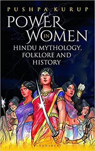Power Women in Hindu Mythology, Folklore and Histo…
