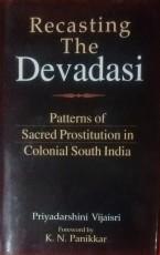 Recasting the Devadasi: Patterns of Sacred Prostit…